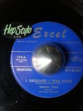SONNY COLE 45 RE - I DREAMED I WAS ELVIS - FANTASTIC EXCEL ROCKABILLY 2 SIDER!!
