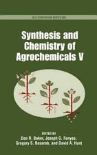 ACS Symposium Ser.: Synthesis and Chemistry of Agrochemicals V No. 686 (1998,...