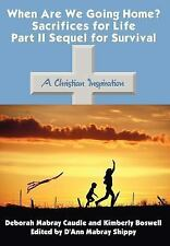 When Are We Going Home? Sacrifices for Life Part II Sequel for Surviva-ExLibrary