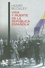 Vida y muerte de la República Española. NUEVO. Envío URGENTE. HISTORIA (IMOSVER)