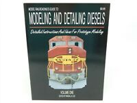 Model Railroading's Guide To Modeling And Detailing Diesels Vol. One SC Book