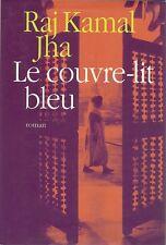 LE COUVRE - LIT BLEU - RAJ KAMAL JHA  - ROMAN