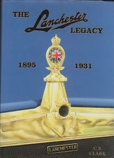 LANCHESTER THE LANCHESTER LEGACY 1895-1931 VOL 1  C S CLARK SIGNED  12 20 40 HP