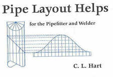 NEW Pipe Layout Helps: For the Pipefitter and Welder by C. L. Hart