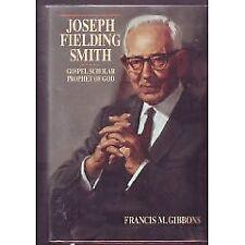 Joseph Fielding Smith: Gospel Scholar, Prophet of