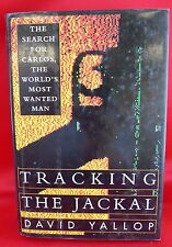 Tracking the Jackal : The Search for Carlos, the World's Most Wanted Man 1993 HC