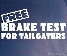 FREE BRAKE TEST FOR TAILGATERS Funny Joke Car/Van/Window Vinyl Sticker/Decal