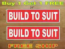 """White on Red BUILD TO SUIT 6""""x24"""" REAL ESTATE RIDER SIGNS Buy 1 Get 1 FREE"""