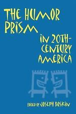 Humor in Life and Letters: The Humor Prism in 20th Century American Society (199
