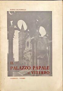 IL PALAZZO PAPALE DI VITERBO - MARIO SIGNORELLI - AGNESOTTI 1962