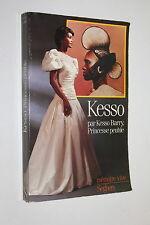 Kesso, princesse peuhle - Kesso Barry - Ed. mémoire vive Seghers