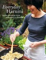 Everyday Harumi : Simple Japanese Food for Family and Friends, Paperback by K...