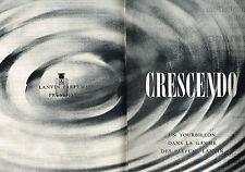 PUBLICITE ADVERTISING   1960    LANVIN   parfum CRESCENDO  ( 2 pages)