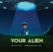 Your Alien by Tammi Sauer (2015, Picture Book)