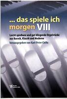 Kirchenorgel Orgel Noten : Das spiele ich morgen 8 (manualiter) - leicht - leMit
