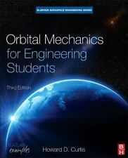Aerospace Engineering: Orbital Mechanics for Engineering Students by Howard...