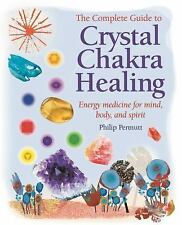 The Complete Guide to Crystal Chakra Healing: Energy medicine for mind, body and