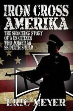 Iron Cross Amerika: By Eric Meyer