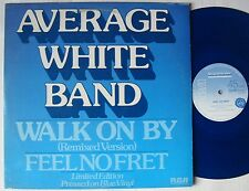 """AVERAGE WHITE BAND (MAXI 45T 12"""") WALK ON BY  LIMITED EDITION BLUE VINYL"""