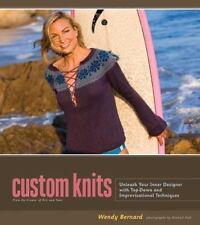 Custom Knits : Unleash Your Inner Designer with Top-Down and Improvisational Tec
