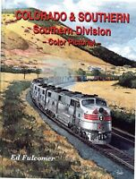 COLORADO & SOUTHERN - Southern Division - Steam & Diesel -- (NEW BOOK)
