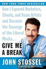 Give Me a Break: How I Exposed Hucksters, Cheats, and Scam Artists and Became...