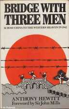 Anthony Hewitt BRIDGE WITH THREE MEN: ACROSS CHINA TO THE WESTERN HEAVEN IN 1942