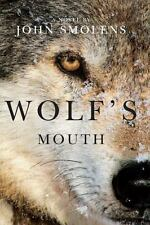 Wolf's Mouth by Smolens, John , Hardcover