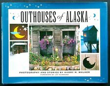 OUTHOUSES OF ALASKA (1996) by Harry M. Walker AUTHOR SIGNED Hardcover HCDJ RARE!