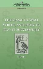 The Game in Wall Street, and How to Play It Successfully (2005, Paperback)