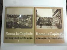 Roma, la Capitale. Immagini di cento anni. Voll. 1, 2