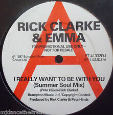 """RICK CLARKE & EMMA ~ I Relly Want To Be With You ~ 12"""" Single PROMO"""