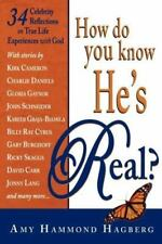 How Do You Know He's Real?: Celebrity Reflections on True Life Experiences with