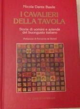 I CAVALIERI DELLA TAVOLA STORIE DI UOMINI E AZIENDE DEL BUONGUSTO ITALIANO