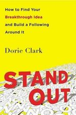 Stand Out: How to Find Your Breakthrough Idea and Build a Following Around It, C