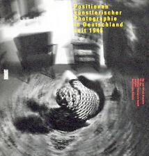 Positionen künstlerischer Photographie in Deutschland seit 1945. DuMont, 1997 EO