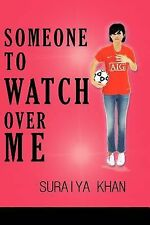 Someone to Watch over Me by Suraiya Khan (2012, Paperback)