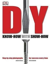 DIY: Know-how with Show-how by Julian Cassell, Peter Parham (Hardback, 2006)