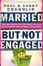 Married but Not Engaged: Why Men Check Out and What You Can Do to-ExLibrary