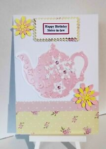 A Gorgeous, Handmade 8 x 5 inch card, Happy Birthday SISTER-IN-LAW, Teapot