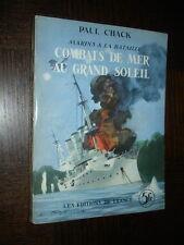 COMBATS DE MER AU GRAND SOLEIL - Paul Chack 1937