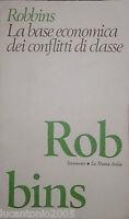 ROBBINS LA BASE ECONOMICA DEI CONFLITTI DI CLASSE LA NUOVA ITALIA 1980 RIST. ANA