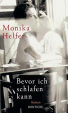 Bevor ich schlafen kann von Monika Helfer (2010, Gebundene Ausgabe)