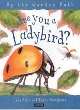 Are You a Ladybird? (Up the Garden Path),Judy Allen, Tudor Humphries