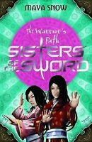 Snow, Maya, The Warrior's Path: Sisters of the Sword 1, Very Good Book