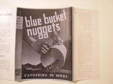 Blue Bucket Nuggets, Catherine De Moss, Dust Jacket Only