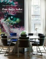 For Art's Sake : Inside the Homes of Art Dealers, Hardcover by Demirdjian, Ti...