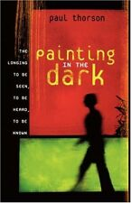 Painting in the Dark: The Longing to Be Seen, to B