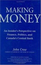 Making Money : An Insider's Perspective on Finance, Politics, and Canada's