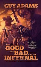 The Good the Bad and the Infernal (Heaven's Gate Trilogy), Adams, Guy, Good Book